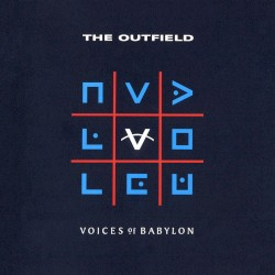 Voices Of Babylon (Album Versi - The Outfield