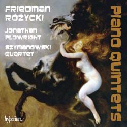 Piano Quintets by Friedman ,   Różycki ;   Jonathan Plowright ,   Szymanowski Quartet