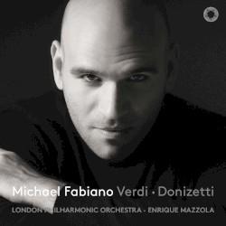 Verdi / Donizetti by Verdi ,   Donizetti ;   Michael Fabiano ,   London Philharmonic Orchestra ,   Enrique Mazzola