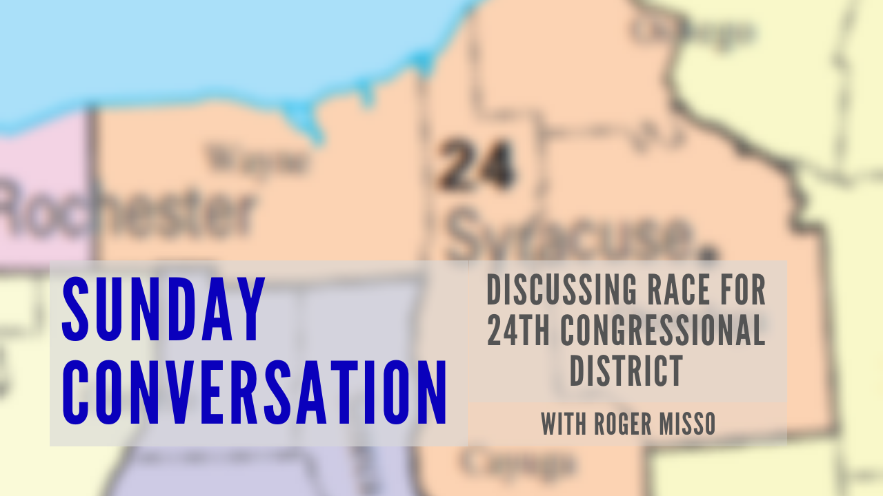 EPISODE #27: A Sunday Conversation with NY24 Candidate Roger Misso