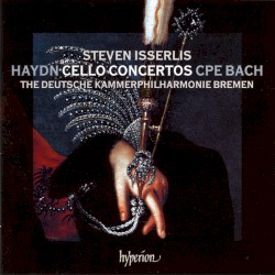 Cello Concertos by Haydn ,   CPE Bach ;   Steven Isserlis ,   Deutsche Kammerphilharmonie Bremen