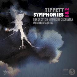 Symphonies 1 & 2 by Tippett ;   BBC Scottish Symphony Orchestra ,   Martyn Brabbins