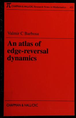 Cover of: An atlas of edge-reversal dynamics | Valmir C. Barbosa