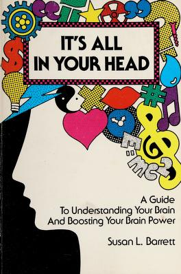 Cover of: It's all in your head   Susan L. Barrett