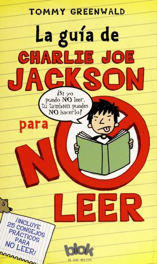 Cover of: La guía de Charlie Joe Jackson para no leer | Tom Greenwald
