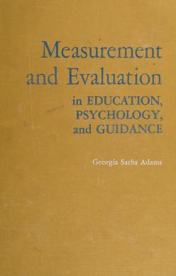 Cover of: Measurement and evaluation in education, psychology, and guidance | Georgia Sachs Adams