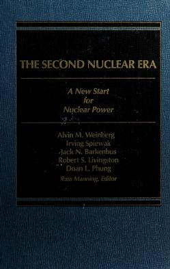 Cover of: The Second nuclear era | Alvin M. Weinberg ... [et al.] ; Russ Manning, editor.