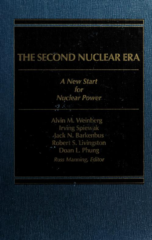 The Second nuclear era by Alvin M. Weinberg ... [et al.] ; Russ Manning, editor.