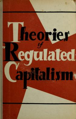 "Cover of: Theories of ""regulated capitalism;"" 